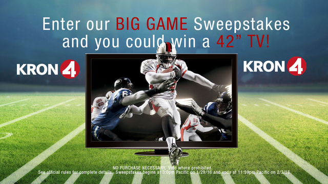 KRON4's Big Game TV sweepstakes! Enter here